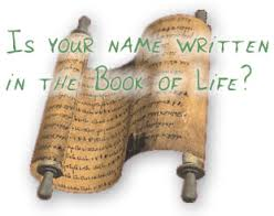 Revelation 13:8   And all that dwell upon the earth shall worship him, whose names are not written in the book of life of the Lamb slain from the foundation of the world.
