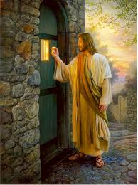 Revelation 3:20(KJV) 20 Behold, I stand at the door, and knock: if any man hear my voice, and open the door, I will come in to him, and will sup with him, and he with me.